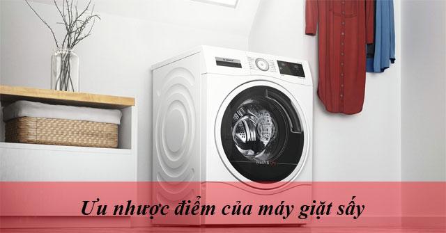 Ưu nhược điểm của máy giặt sấy