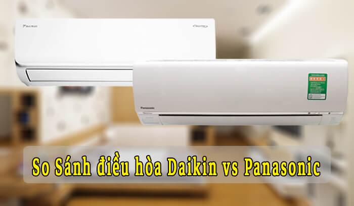 Điều hoà Daikin và điều hoà Panasonic