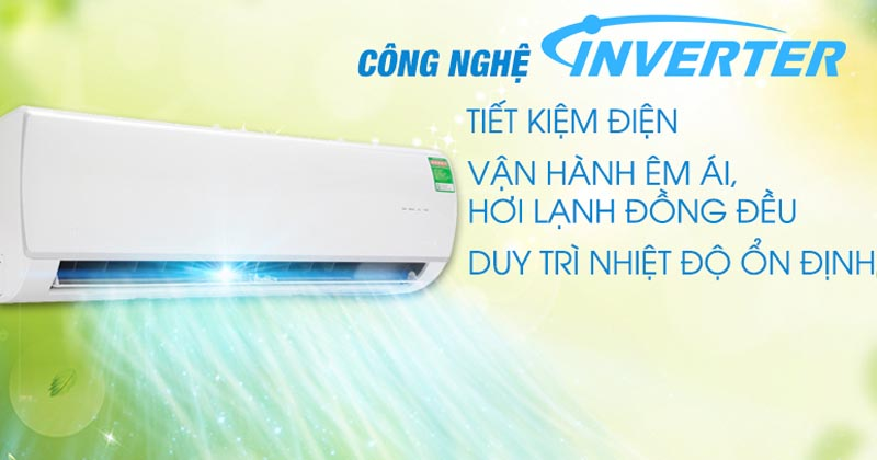 Công nghệ tiết kiệm điện Inverter giúp giảm đến 60% lượng điện năng tiêu thụ